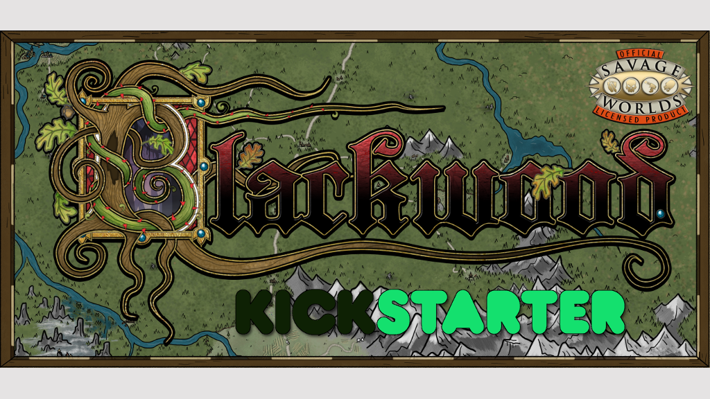 Update 21: We Stand With the Kickstarter Union (cosigned statement from Current Affairs Magazine) · The Blackwood for the Savage Worlds RPG System