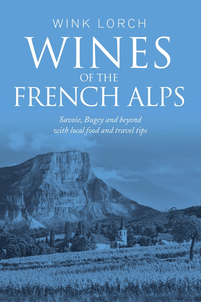 Jura Wine has a distinctive yellow cover – for my new book, Alpine sky blue is the colour I've chosen because, to me, it reflects the essence of the region. The photo is of the Apremont vineyards in Savoie, dominated by Mont Granier. Photo by Mick Rock