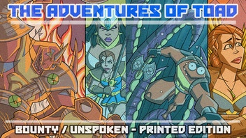 The Adventures of Toad: Bounty/Unspoken - Printed Edition