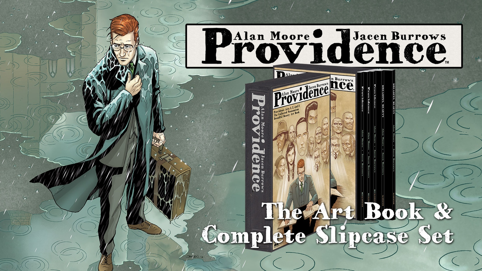 The Providence Complete Slipcase is a beautiful set of all the related works and all in hardcover editions including the new art book! Thanks to all our backers! If you missed the campaign, Early Access Pre-Orders now available.
