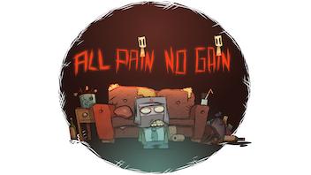 All Pain, No Gain