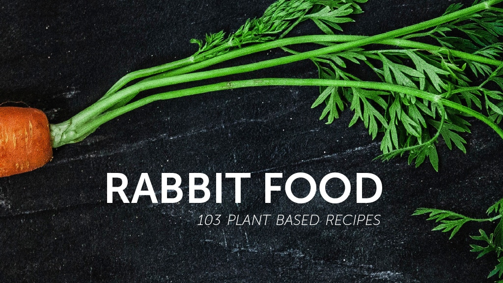 Rabbit Food - A Plant Based Cookbook by Gianna Ciaramello project video thumbnail