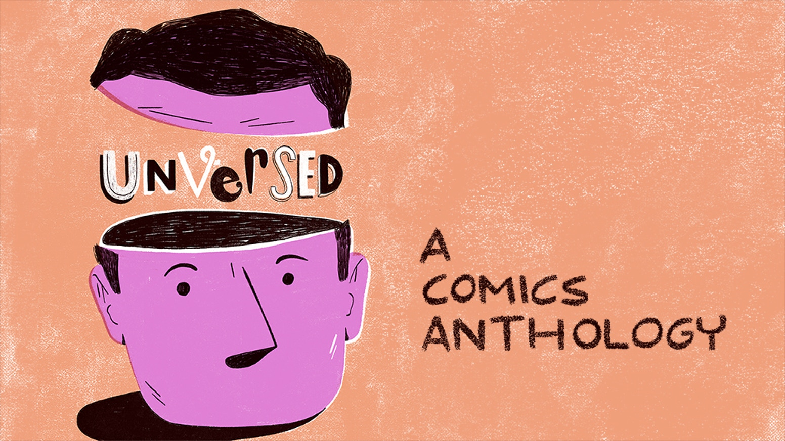 Unversed is the first installment of a comics anthology published by students - successfully funded on May 9th, 2017. Our last book will go live in May of 2019! Keep your eyes peeled!