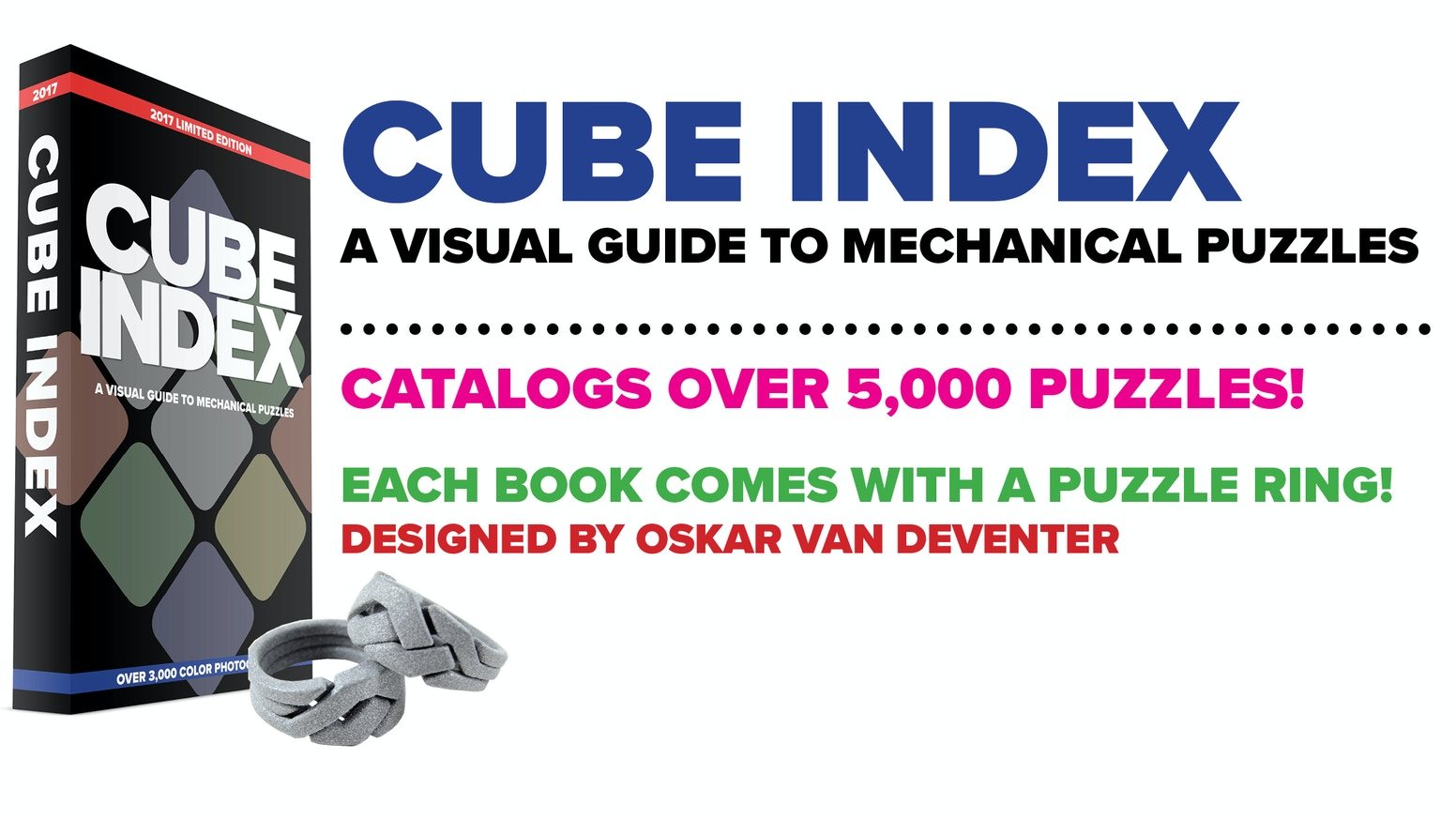 An upcoming book devoted to visually cataloging over 5,000 mechanical and twisty puzzles. Limited Edition! Comes with a puzzle ring!