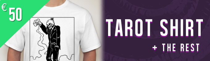 You get one fabulous tarot T-shirt with a portrait of The Doctor, Owly, Dollhead or The Barren. We're making them especially for you, so your size will definitely be in stock.