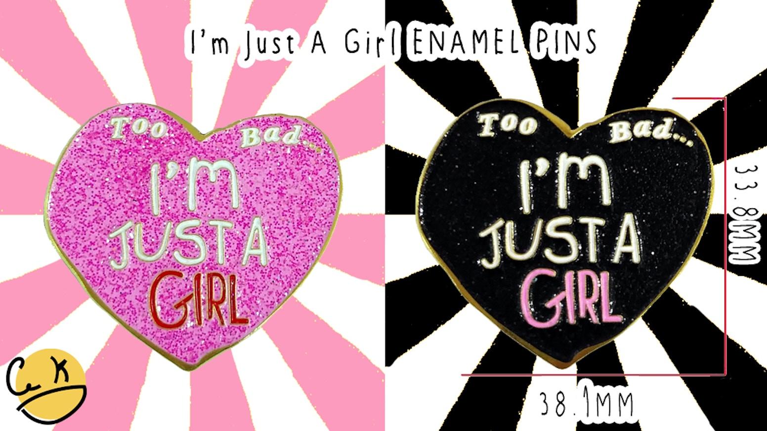 Just A Girl Enamel Pins by Lara King — Kickstarter