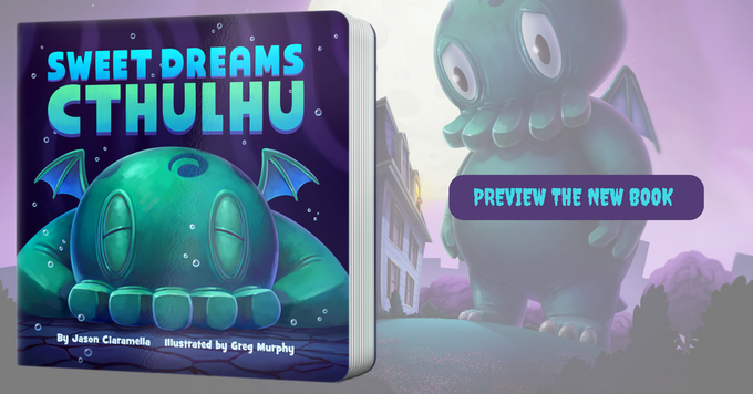 Sweet dreams cthulhu a lovecraftian bedtime board book by jason well as get some behind the scenes making of material from jason greg wed like to invite you to go download the sweet dreams cthulhu preview book fandeluxe Epub