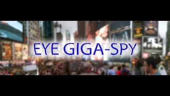 EYE GIGA-SPY