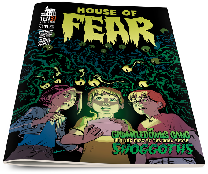 House of Fear: The Grumpledowns Gang and the Case of the Mail-Order Shoggoths