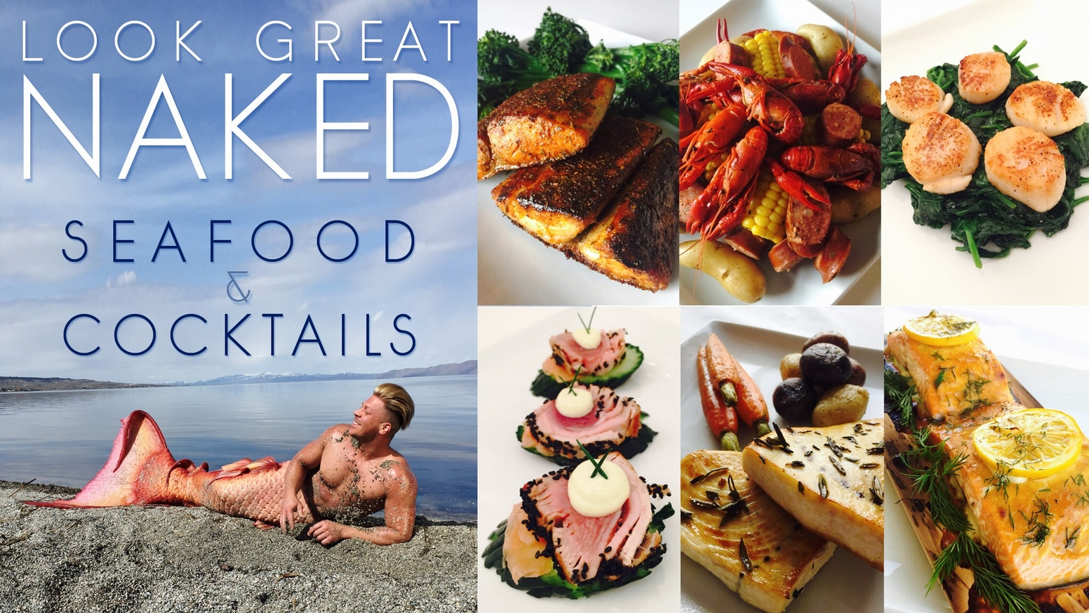 Look Great NAKED: Seafood & Cocktails!  Healthy, cheeky, and delicious!  The much anticipated follow up to Look Great Naked Cookbook.  Get yours at www.LookGreatNakedbrand.com