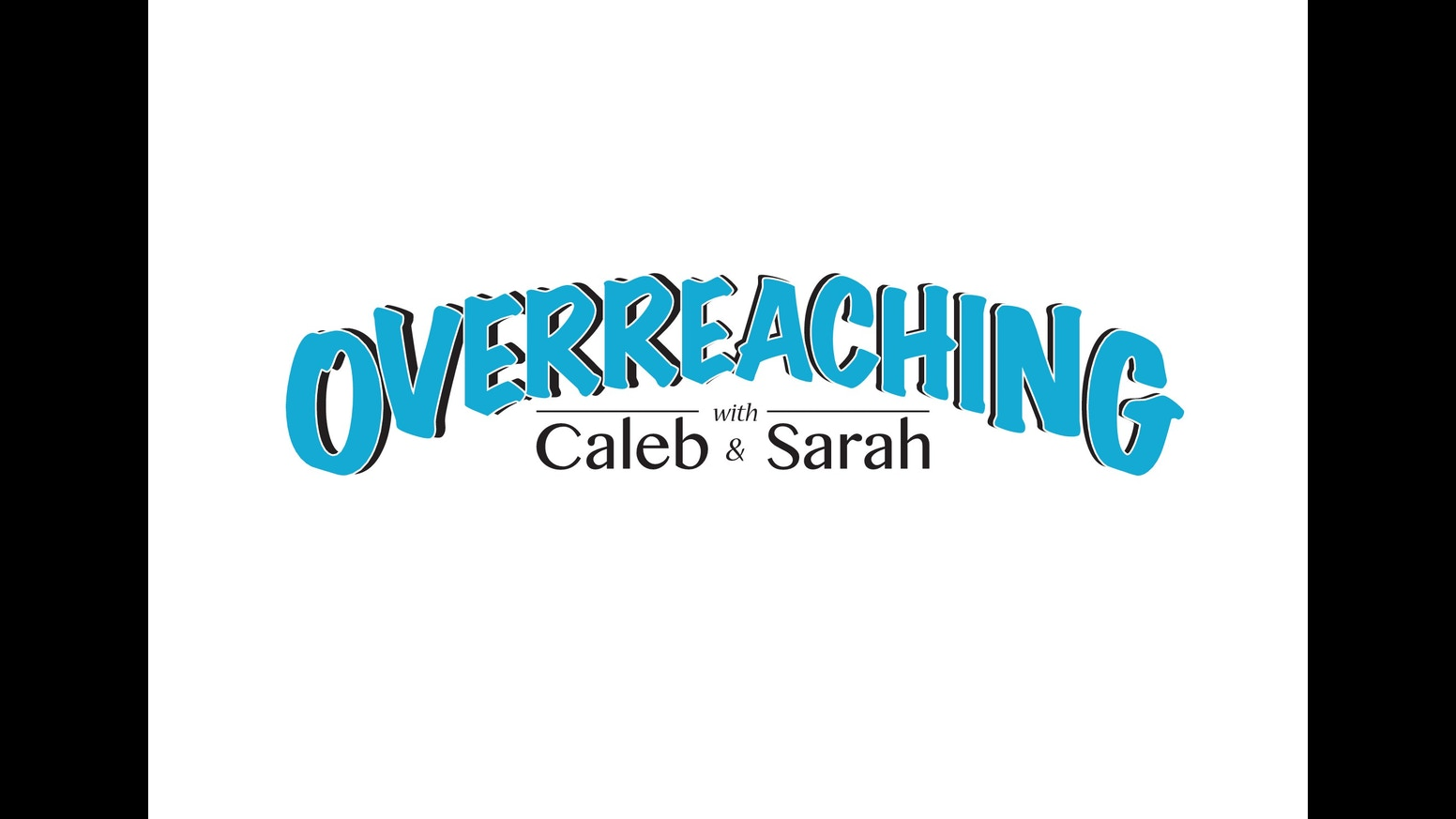Overreaching With Caleb And Sarah By Overreaching With