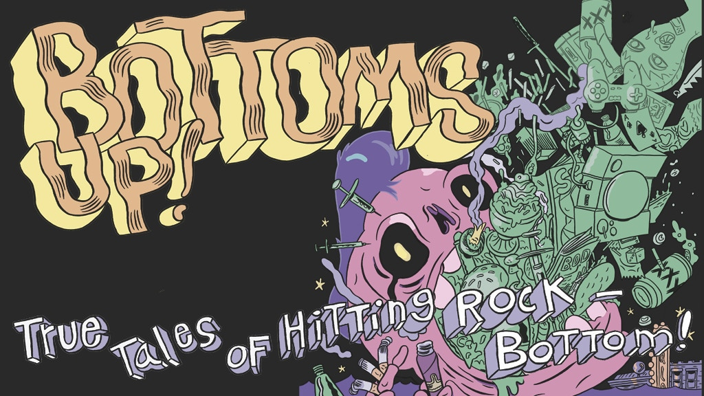 BOTTOMS UP! True Tales of Hitting Rock-Bottom project video thumbnail