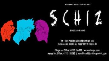 SCHIZ - New Writing at Edinburgh Fringe