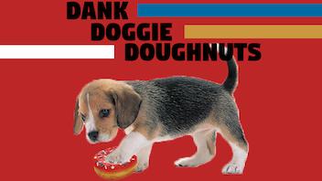 Dank Doggie Doughnuts
