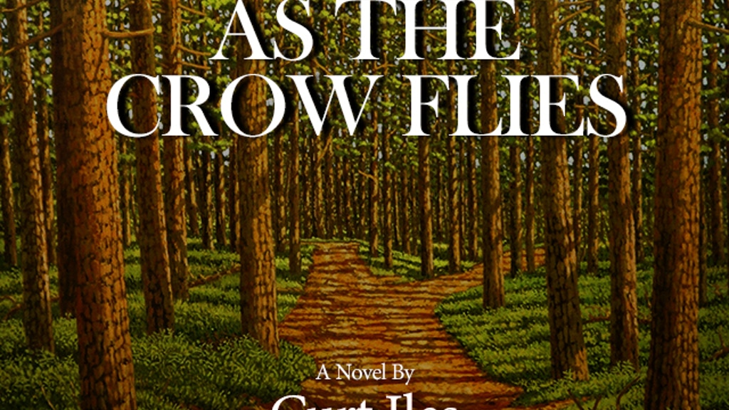 As the Crow Flies: A Historical Novel by Curt Iles project video thumbnail