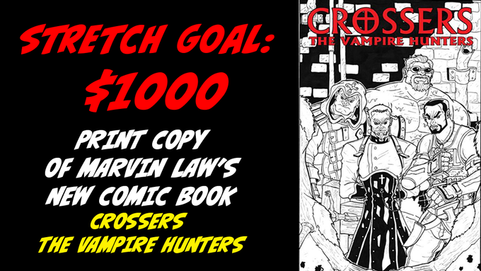if we reach a total of $1000 in pledges, we will include a PHYSICAL COPY of Marvin Law's CROSSERS comic book with all pledges above $18