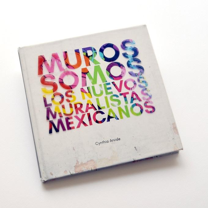 El libro mexicano sobre los muralistas contemporáneos de México