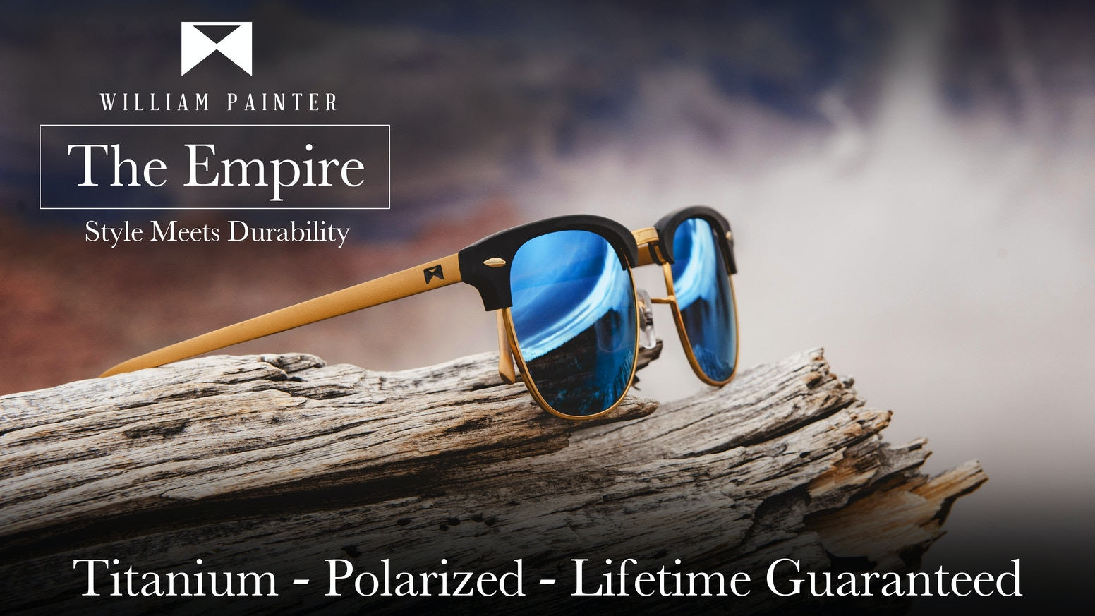 William Painter's The Empire - Aerospace Grade Titanium frame, Next-Gen polarized lenses, all backed by our Lifetime Guarantee.