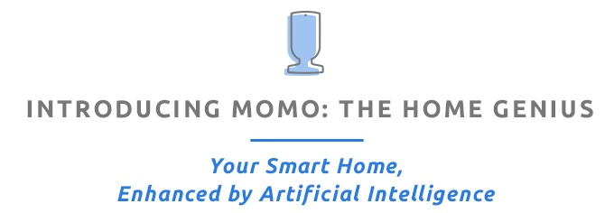 momo your intelligent smart home assistant by morpheos team kickstarter. Black Bedroom Furniture Sets. Home Design Ideas