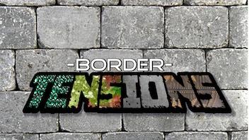 Border Tensions
