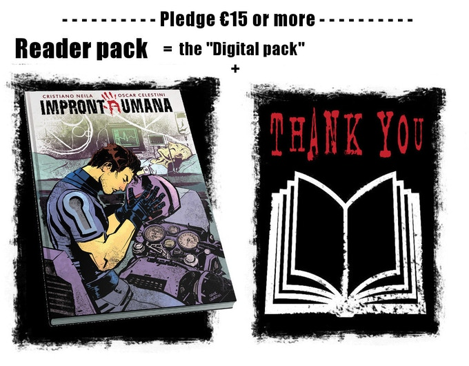 The reader pack ensure yourself an hard print in your hand with your name inside a backer's credit