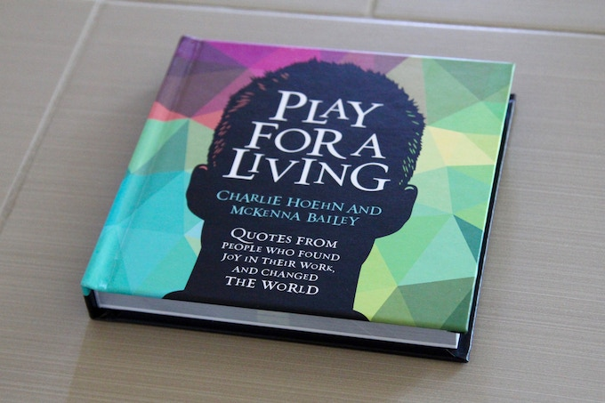 In Play For A Living You Will Find 75 Of The Most Successful And Influential People History From Plato To Steve Jobs Emphasizing Importance
