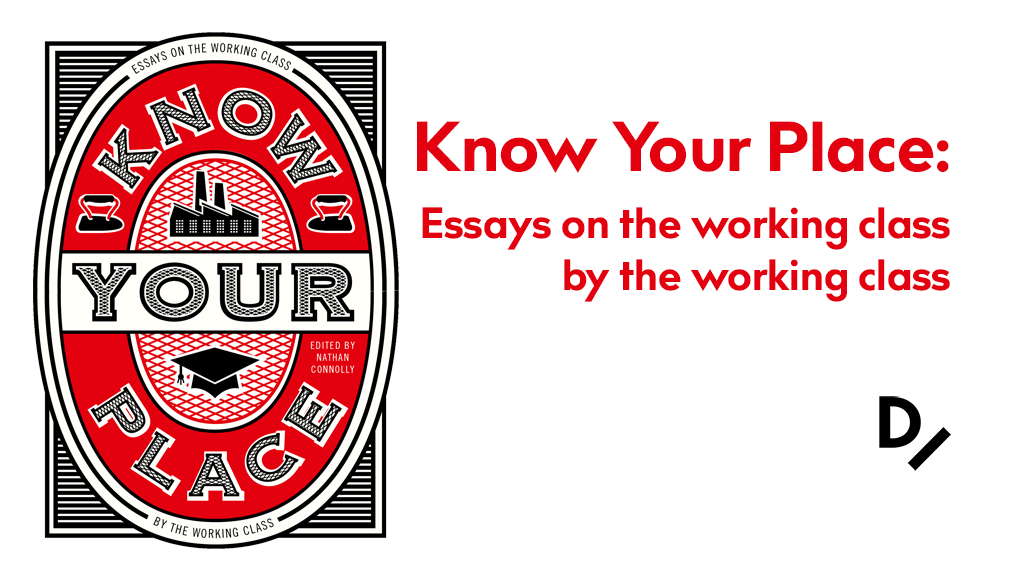 Know Your Place: Essays on the Working Class project video thumbnail