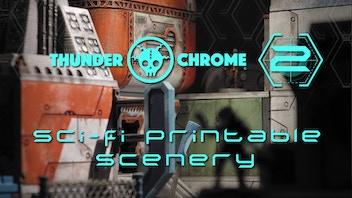 Thunder Chrome 2: 3D printable Sci-Fi scenery for wargames