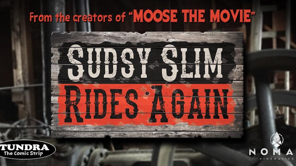 """Sudsy Slim Rides Again"" Alaska Feature Film project video thumbnail"