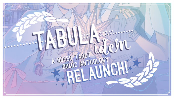 A 22 story, queer-centric comic anthology modeled after tarot's Major Arcana - the relaunched campaign.