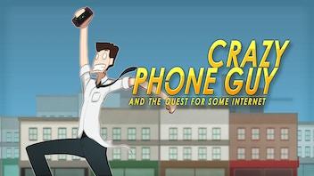 Crazy Phone Guy