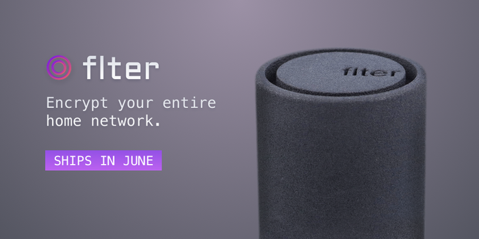 Flter is an internet router that provides VPN protection, malicious ad blocking, and Tor anonymity on all the devices in your home.