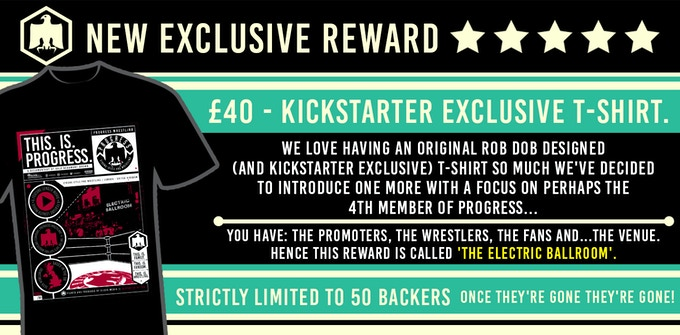 A Kickstarter exclusive 'THIS.IS.PROGRESS.' branded T-shirt - #5 design - 'The Electric Ballroom'. £40