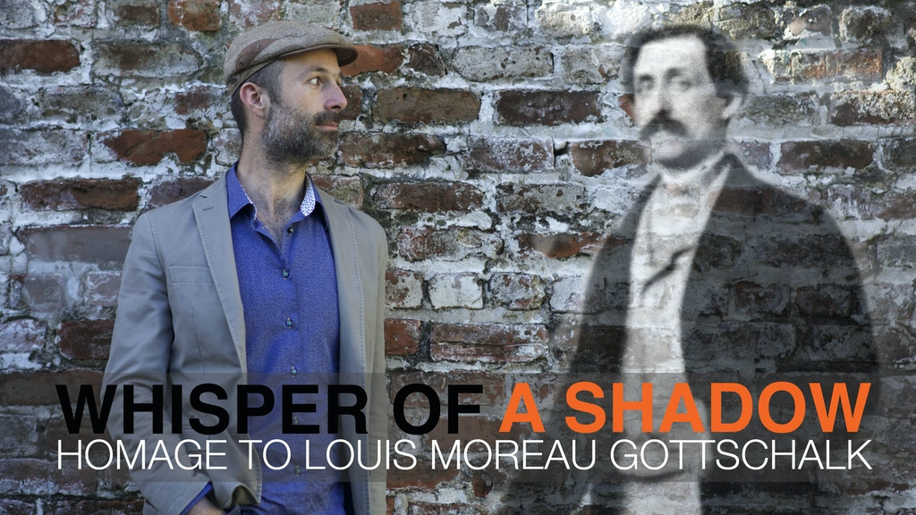 WHISPER OF A SHADOW - Homage to Louis Moreau Gottschalk project video thumbnail