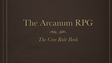 The Arcanum RPG: The Core Rule Book thumbnail