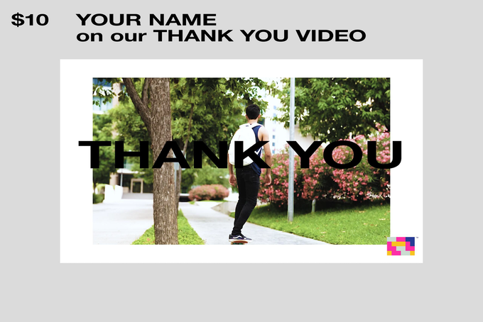 Your name will be part of a special video published permanently on our website.