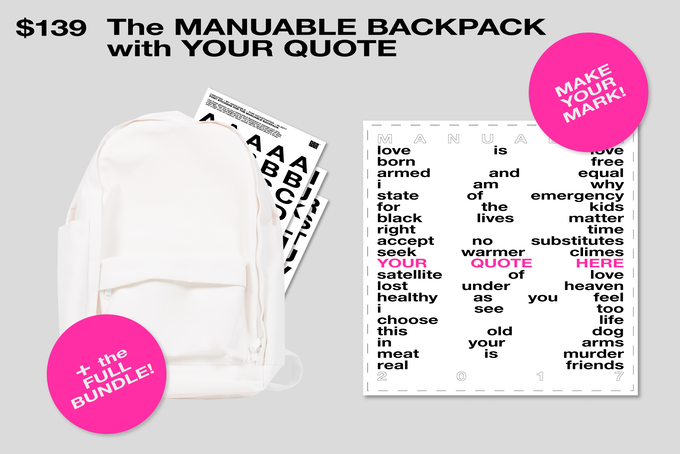 Be a part of MANUABLE! Get the FULL BUNDLE (Includes all rewards), and create a quote that will be printed on the inside of all MANUABLE Backpacks.