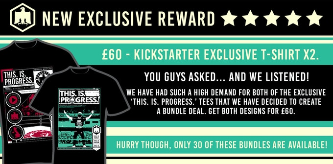 Kickstarter exclusives 'THIS.IS.PROGRESS.' branded T-shirts - 'No Rope Barbed Wire Match' & 'The Electric Ballroom' - 'The Garage'. £60