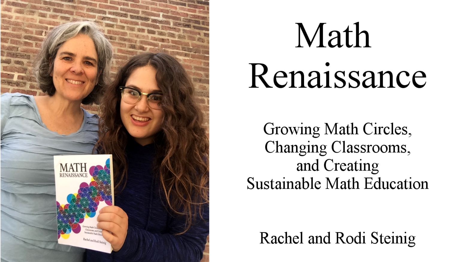 Growing math circles, changing classrooms, and creating sustainable math education. A book by Rachel Steinig and Rodi Steinig.