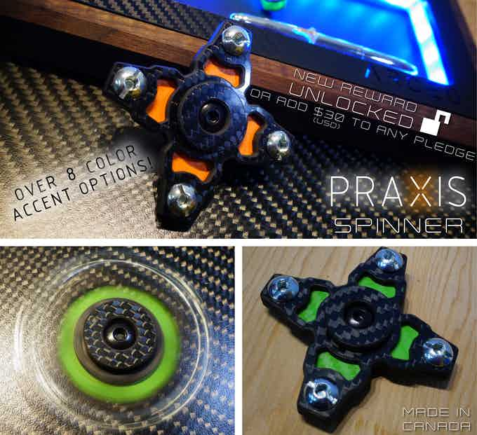 The Praxis Spinner is NOW AVAILABLE stand-alone or as an add-on to any other existing reward level! Thanks Backers!