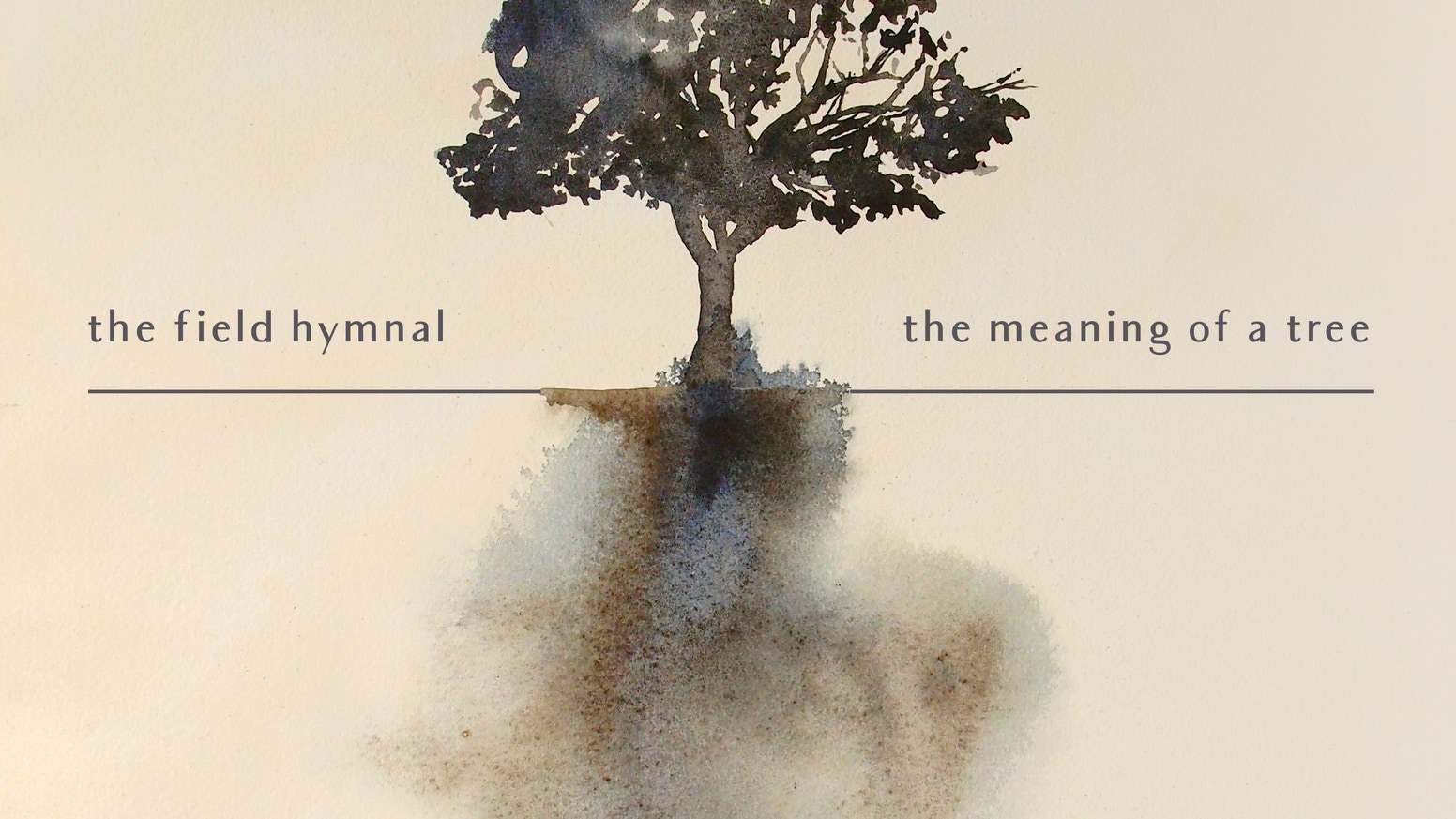 The Field Hymnal The Meaning Of A Tree By Nate Roberts Kickstarter
