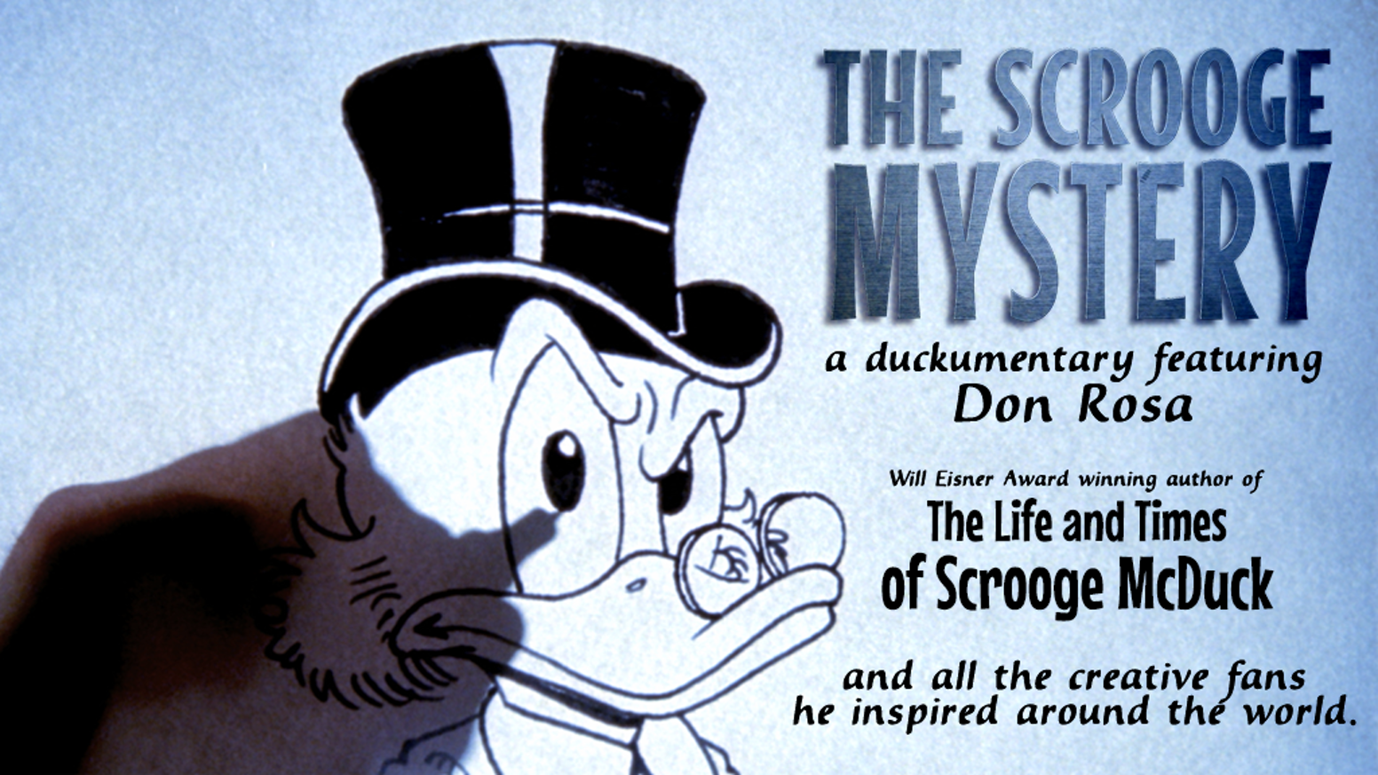 A documentary for the 70th anniversary of comic-book character Uncle Scrooge McDuck and its impact on the creative world.
