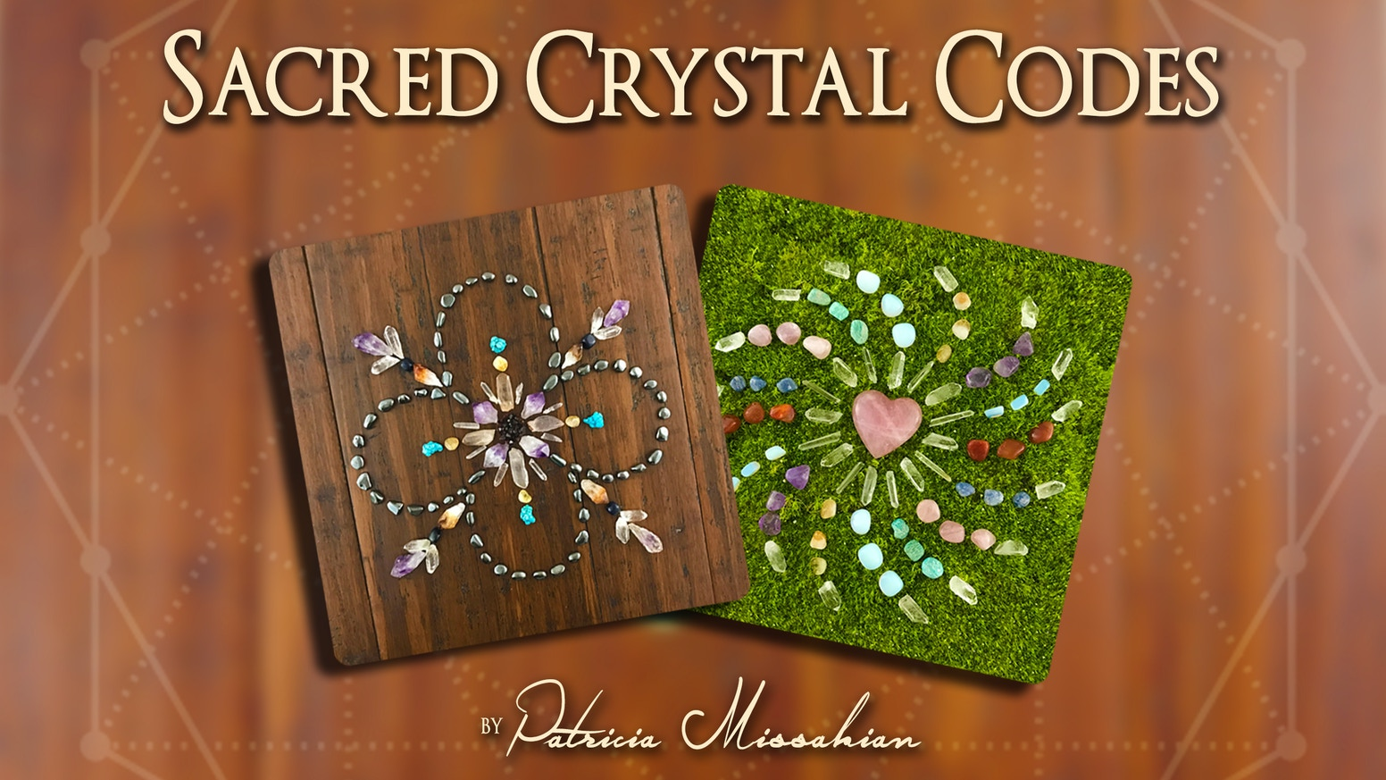 Sacred Crystal Codes by Patricia Missakian » Join me for