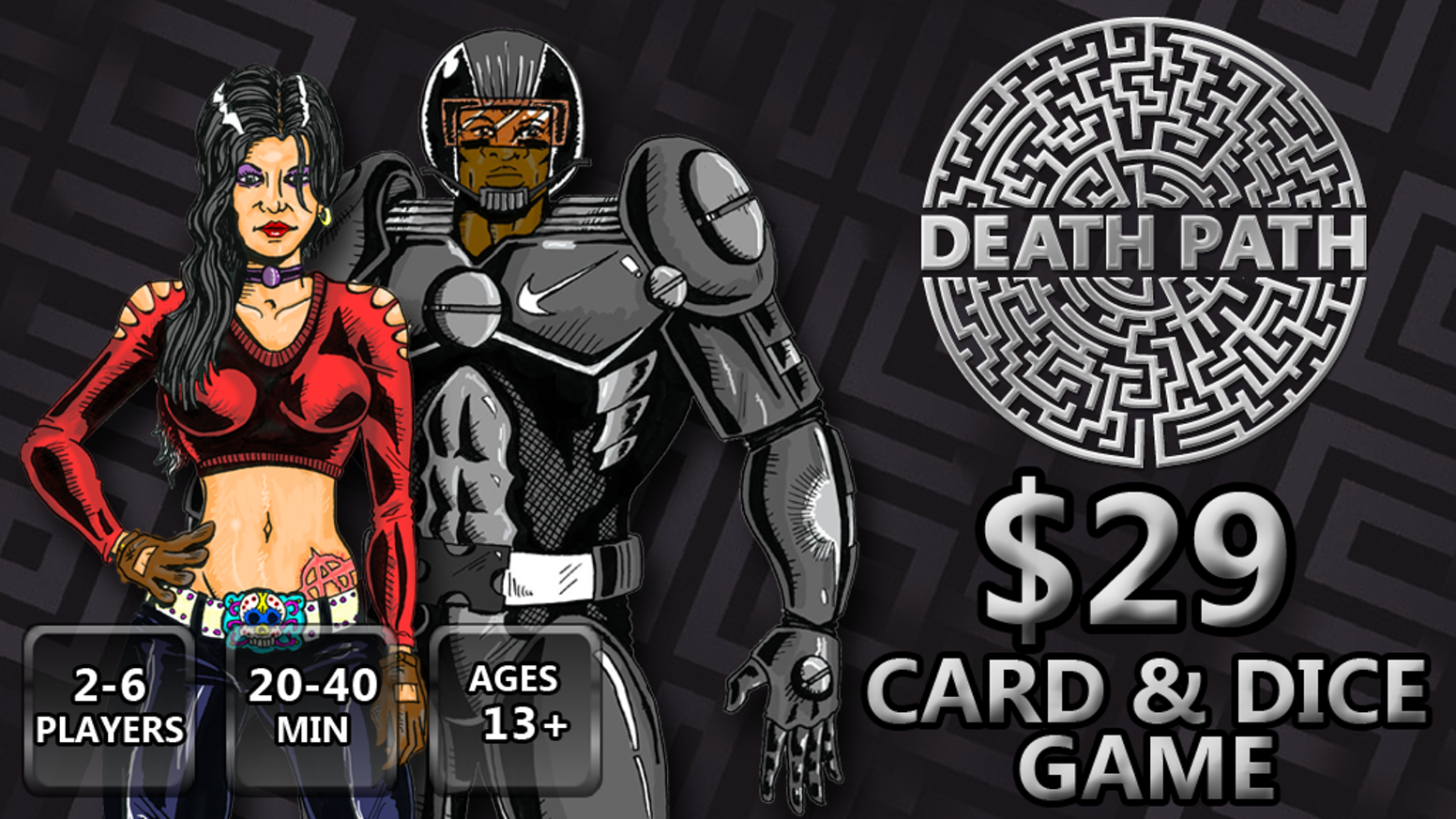 Death Path is multi-player card & dice game set in the near future in which Subjects are forced to navigate through a fearsome maze.