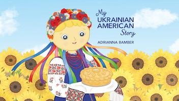 My Ukrainian American Story - Children's Picture Book