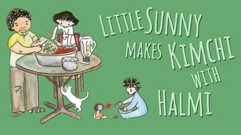 Little Sunny Makes Kimchi with Halmi