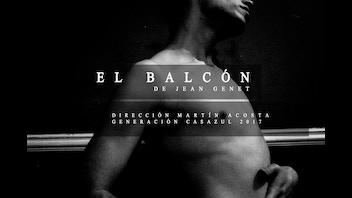El Balcón de Jean Genet Dir. Martín Acosta CasAzul 2017