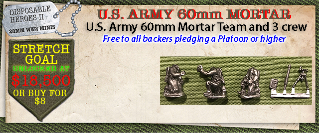 Stretch Goal $18,500 - U.S. Army 60mm Mortar and 3 crew
