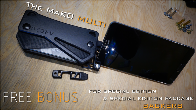 """Special Edition"" and ""Special Edition Package"" Backers get a FREE MaKO-Multi included with their reward!!"