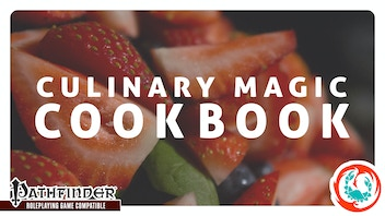 Culinary Magic Cookbook for the Pathfinder Roleplaying Game
